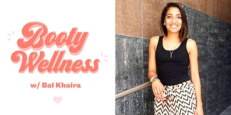 LIVE STREAMING - BOOTY WELLNESS: WELLNESS CHECK WITH BAL KHAIRA tickets