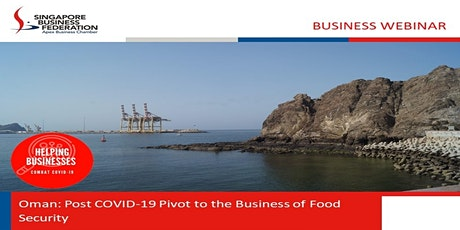 [Webinar] Oman: Post COVID-19 Pivot to the Business of Food Security tickets