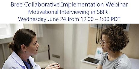 Bree Collaborative Webinar - Motivational Interviewing in SBIRT tickets