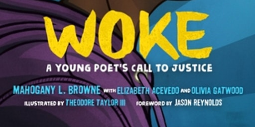 Chat with Mahogany Browne about Woke: A Young Poet's Call to Justice