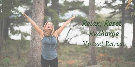 Relax, Reset, Recharge Virtual Retreat tickets
