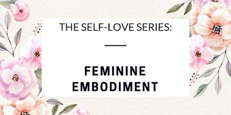 The Self-Love Series: Feminine Embodiment tickets