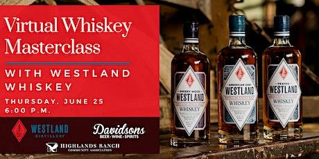 Virtual Whiskey Masterclass Feat. Westland Whiskey tickets