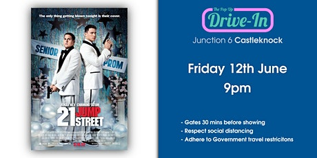 Junction 6 - 21 Jump Street Drive-in Movie tickets