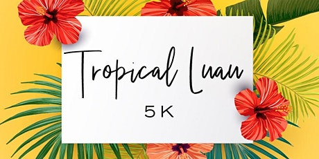 Virtual Tropical Luau 5k tickets