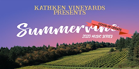 Kathken Vineyards Presents: Summervine 2020 Music Series tickets