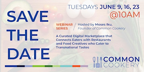 THE CURRENT CLIMATE OF THE FOOD INDUSTRY: A Common Cookery Webinar Series tickets