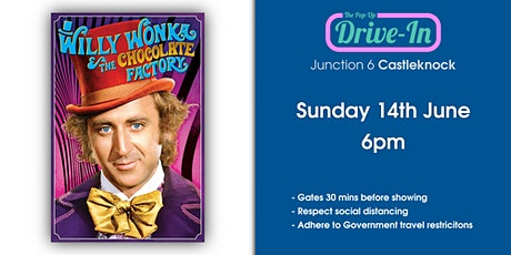 Junction 6 - Willy Wonka and The Chocolate Factory Drive-in Movie tickets