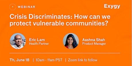 Webinar: Crisis Discriminates - How can we protect vulnerable communities? tickets