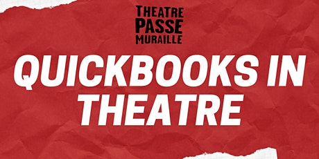 Quickbooks in Theatre tickets