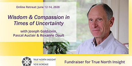 Wisdom & Compassion in Times of Uncertainty ~ True North Insight Fundraiser tickets