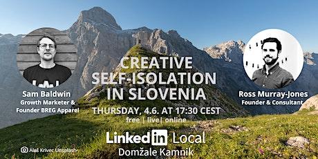 9. #LinkedInLocal Domžale Kamnik ~ Creative Self-isolation in Slovenia tickets