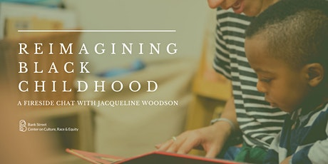 Reimagining Black Childhood: A Fireside Chat with Jacqueline Woodson tickets
