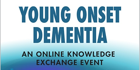 Young Onset Dementia: An Online Knowledge Exchange Event tickets