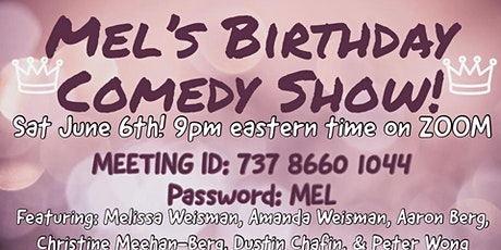 Mel's Birthday comedy show! tickets