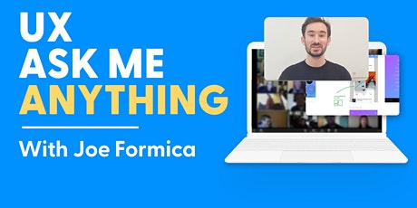 UX Ask Me Anything with Joe Formica tickets