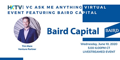 HXTV| VC Ask Me Anything Virtual Event featuring Baird Capital Tickets