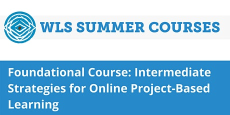 Foundational Course: Intermediate Strategies for Online PBL tickets
