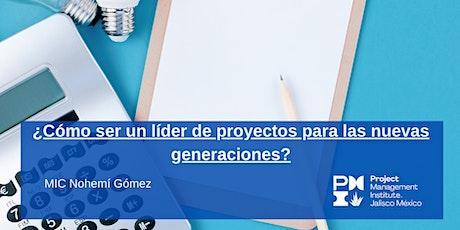 ¿Cómo ser un líder de proyectos para las nuevas generaciones? boletos