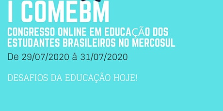 I COMEBM -  Abertura - Mesa Redonda - Desafios  pós Carolina Bori bilhetes