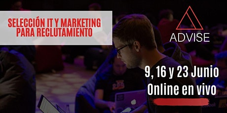 Selección IT y Marketing de reclutamiento 9, 16 y 23 Junio (Online en Vivo) entradas