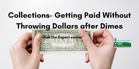 Collections- Getting Paid Without Throwing Dollars after Dimes tickets