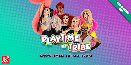 Playtime at Tribe (10PM Saturday Show) tickets
