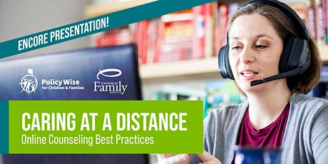 Caring at a Distance: Online Counselling Best Practices (June 2020) tickets