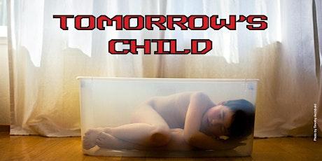 TOMORROW'S CHILD tickets