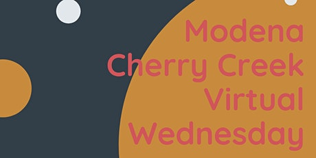 Modena Cherry Creek Virtual Events tickets