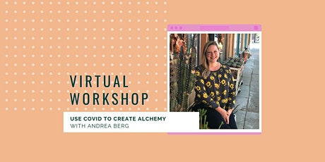 Use COVID to Create Alchemy| LEVEL WORKSHOP tickets