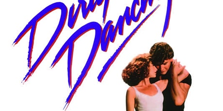Saturday Night: Dirty Dancing tickets