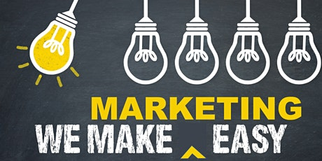 Marketing Made Easy: Keep Growing – More Leads, More Sales and More Revenue tickets