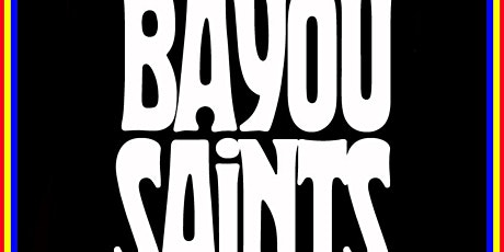 BAYOU SAINTS tickets