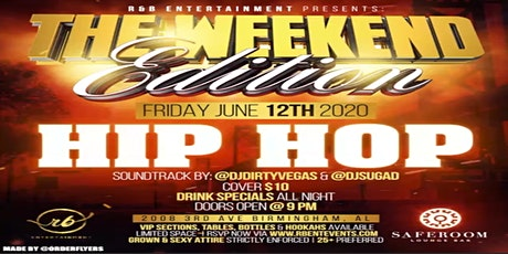R & B ENTERTAINMENT PRESENTS: THE WEEKEND EDITION  - HIP HOP tickets
