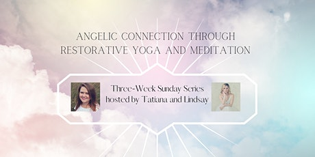 Angelic Connection Through Restorative Yoga & Meditation tickets
