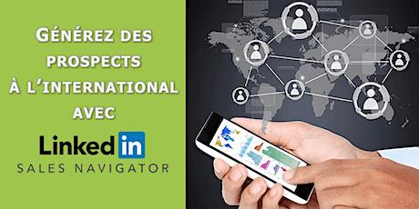 Générez des prospects à l'international avec LinkedIn & Sales Navigator billets