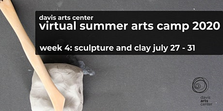 Virtual Summer Arts Camp 2020  Week 4: Sculpture and Clay tickets