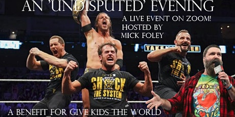 An 'UNDISPUTED' Evening for Give Kids The World hosted by Mick Foley tickets