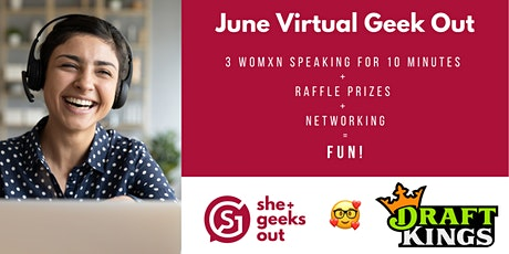 She+ Geeks Out: June Virtual Geek Out Sponsored by DraftKings tickets