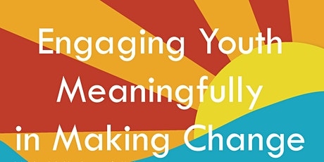 Theory in Practice: Engaging Youth Meaningfully in Making Change tickets