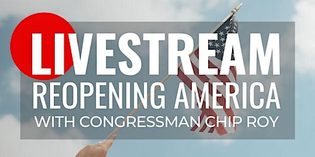 Reopening America with Chip Roy tickets
