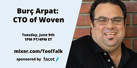 [CANCELLED] Tool Talk: Burç Arpat, CTO of Woven tickets