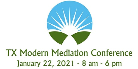2021 Texas Modern Mediation Conference (TMMC) - 15 FREE HOURS CLE! tickets