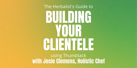 The Herbalist's Guide to Building Clientele Using Thumbtack tickets