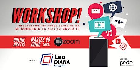 Workshop Impulsando las redes sociales de mi Comercio en días de COVID-19 entradas