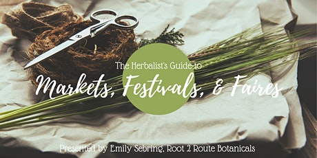 The Herbalist's Guide to Markets, Festivals, & Faires tickets