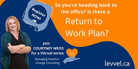 Virtual Workshop: Return to Work Change Plan tickets