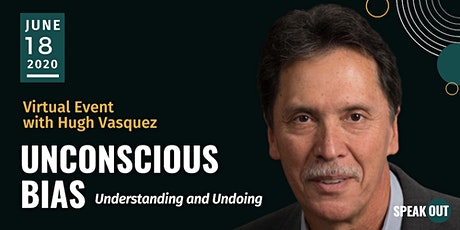 Unconscious Bias: Understanding and Undoing  with Hugh Vasquez tickets
