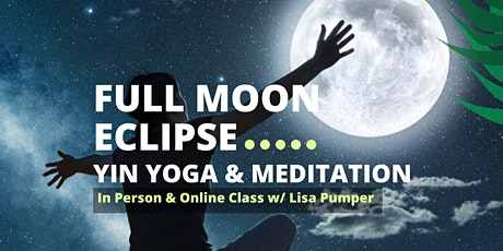 Full Moon Eclipse Yin Yoga & Meditation tickets